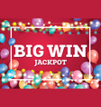big win jackpot banner with flying ballons and vector image