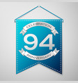 blue pennant with inscription ninety four years vector image vector image