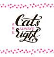 funny orange with lettering phrase cats are vector image vector image