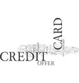 what to look for in a credit card offer text word vector image vector image
