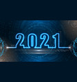 happy new 2021 year futuristic neon background vector image vector image