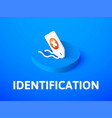 identification isometric icon isolated on color vector image vector image