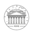 line pantheon rome italy vector image