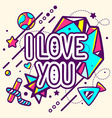 colorful I love you quote on abstract bac vector image vector image