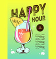 happy hour poster design with a cocktail glass on vector image