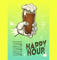 happy hour poster design with a hand with a glass vector image