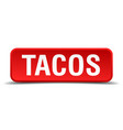 tacos red 3d square button isolated on white vector image