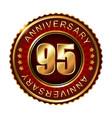 95 years anniversary golden label vector image vector image