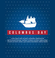 columbus day background style collection vector image