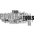 what to look for in a good power tool text word vector image vector image