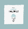 christmas quote greeting card cartoon childish vector image