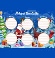 christmas school timetable with santa and reindeer vector image vector image