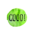 good inscription on a green watercolor background vector image vector image