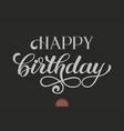 hand drawn lettering - happy birthday elegant vector image