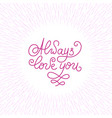 always love you lettering card design template vector image