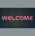 welcome neon light sign red neon signage of vector image vector image