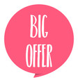 big offer tag red color isolated on white vector image vector image