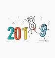 concept beginning new year 2019 numbers are in vector image