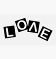 love slogan on paper every letter in the scatter vector image