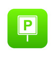 parking sign icon digital green vector image vector image