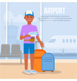 young man traveling by airplane airport terminal vector image vector image