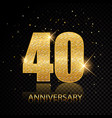 40 anniversary golden numbers isolated on black vector image vector image