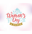 8 march womens day background vector image vector image