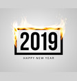 burning black frame with 2019 inside vector image vector image