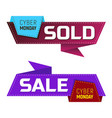 cyber monday sold and sale banners or labels for vector image