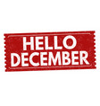hello december grunge rubber stamp vector image vector image