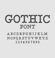 gothic font serif antique traditional ancient vector image