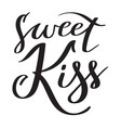 sweet kiss - hand-written text lettering vector image