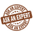 ask an expert brown grunge stamp vector image vector image