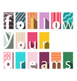 follow your dreams flat design concept vector image