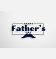 happy fathers day card design in elegant style vector image
