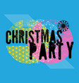 christmas party typographic grunge poster vector image vector image