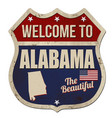welcome to alabama vintage rusty metal sign vector image vector image