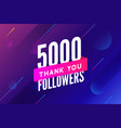 5000 followers greeting social card thank vector image vector image