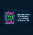 glowing neon christmas sign with christmas tree vector image vector image