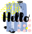 hello hand drawn brush lettering on vector image vector image