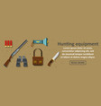 hunting equipment banner horizontal concept vector image vector image