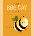 world bee day cute cartoon insect greeting card vector image vector image