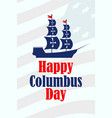 columbus day the discoverer of america usa flag vector image vector image