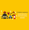 firefighter equipment banner horizontal concept vector image vector image