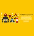 firefighter equipment banner horizontal concept vector image