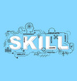 skill word for education with icons flat design vector image vector image