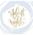 silent night hand lettering holiday poster vector image