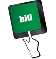 bill button on the keyboard keys vector image vector image