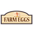 farm eggs wooden store sign vector image vector image