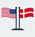 flag of united states and denmarkflag stand vector image vector image